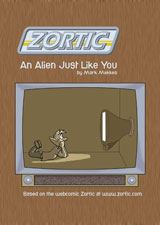Zortic 1: An Alien Just Like You Book 1 of the New Adventures of Zortic